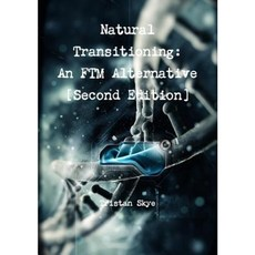 Natural Transitioning: An Ftm Alternative [Second Edition] Paperback