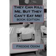 They Can Kill Me But They Cant Eat Me Book Edition